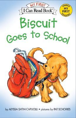 Biscuit Goes to School By Capucilli, Alyssa Satin/ Schories, Pat (ILT)