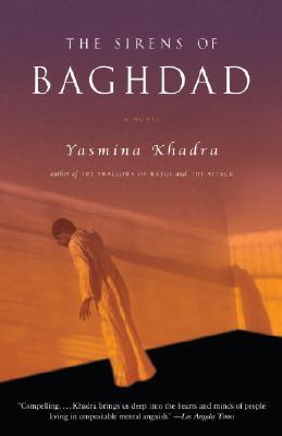 The Sirens of Baghdad By Khadra, Yasmina/ Cullen, John (TRN)